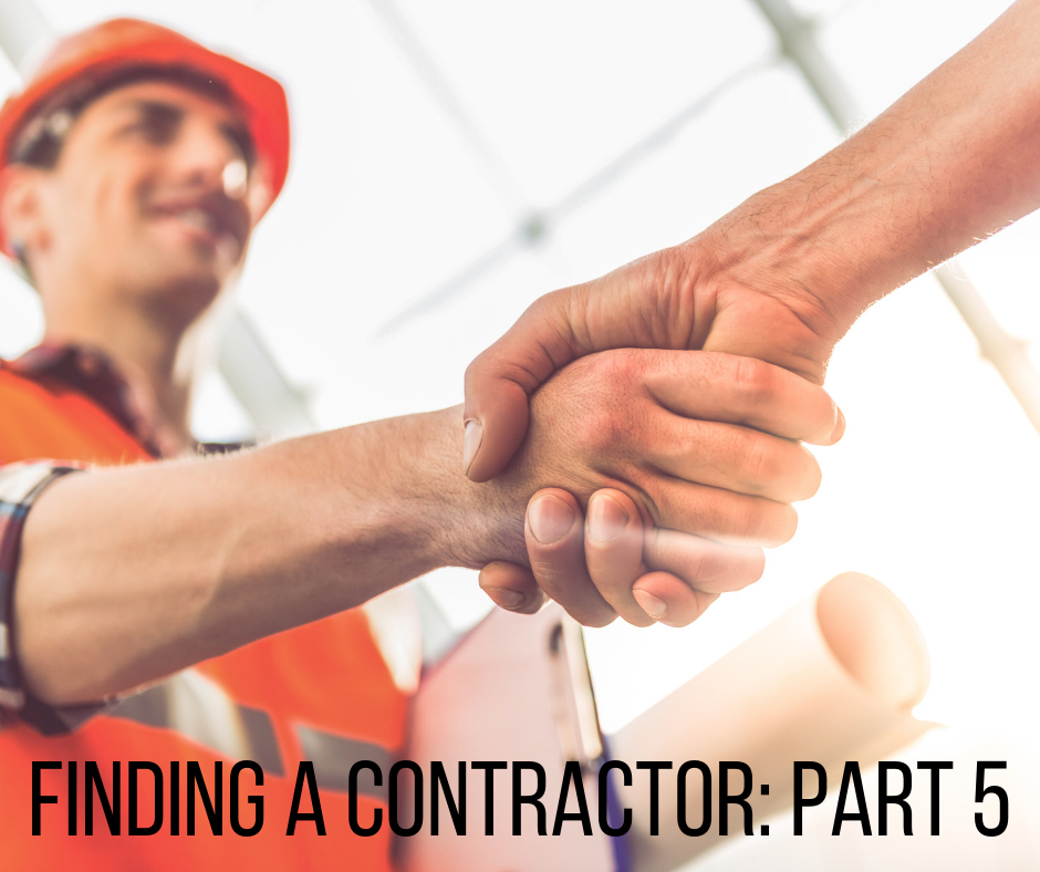Finding a Contractor: Part 5