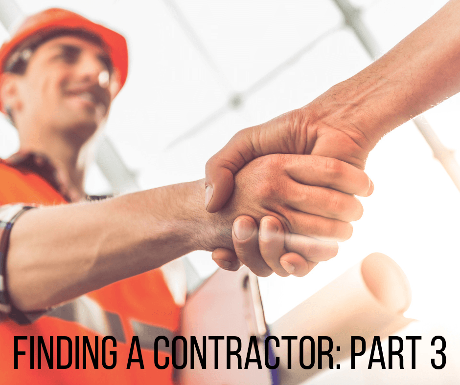 Finding a Contractor: Part 3