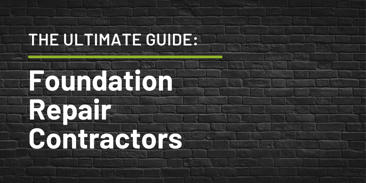 The Ultimate Guide: Foundation Repair Contractors