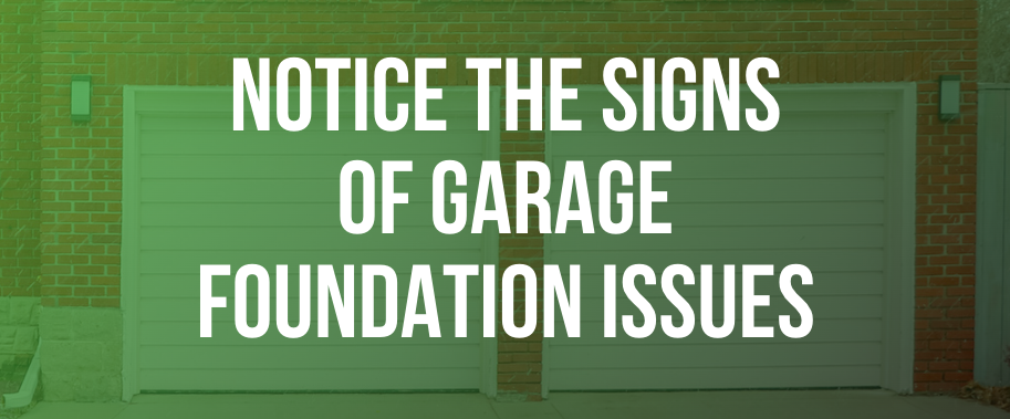 notice the signs of garage foundation problems - blog post banner
