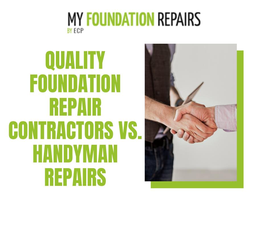Quality Foundation Repair Contractors vs. Handyman Repairs