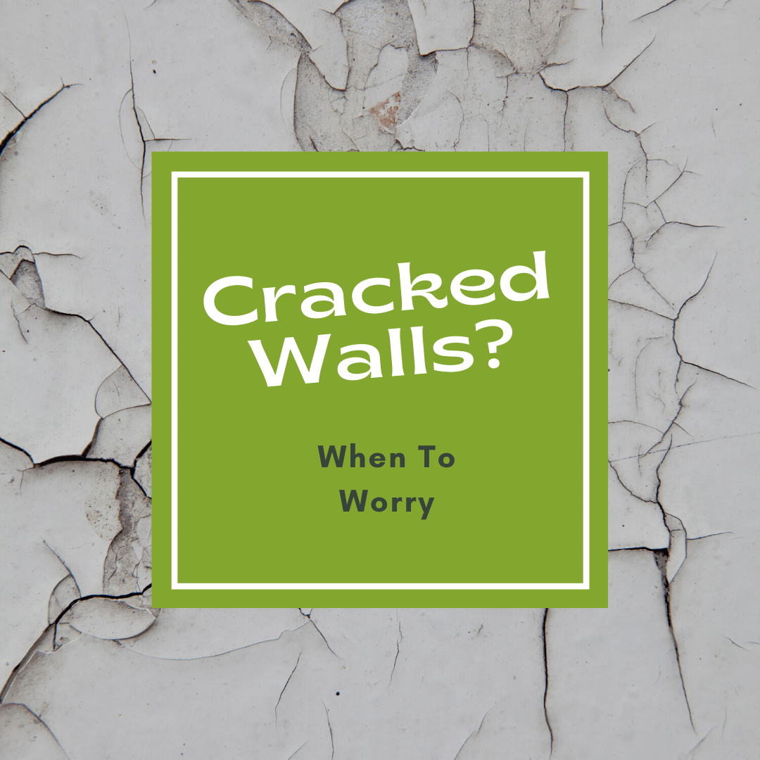 Cracked Walls? When to Worry