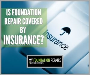 Is Foundation Repair Covered By Insurance